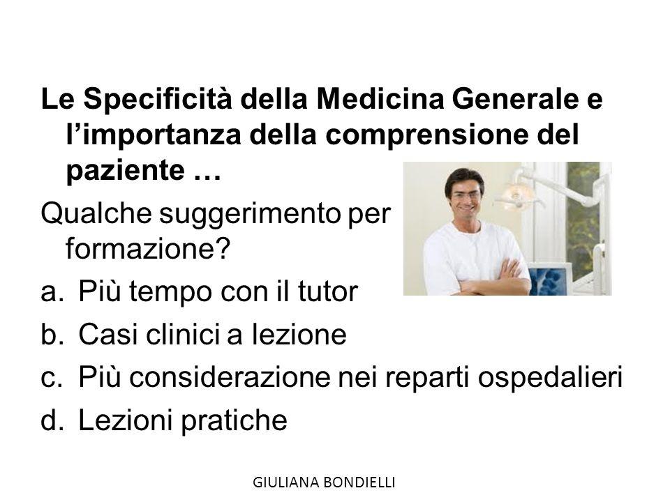 Le Specificità della Medicina Generale e l'importanza della comprensione del paziente … Qualche suggerimento per la formazione.