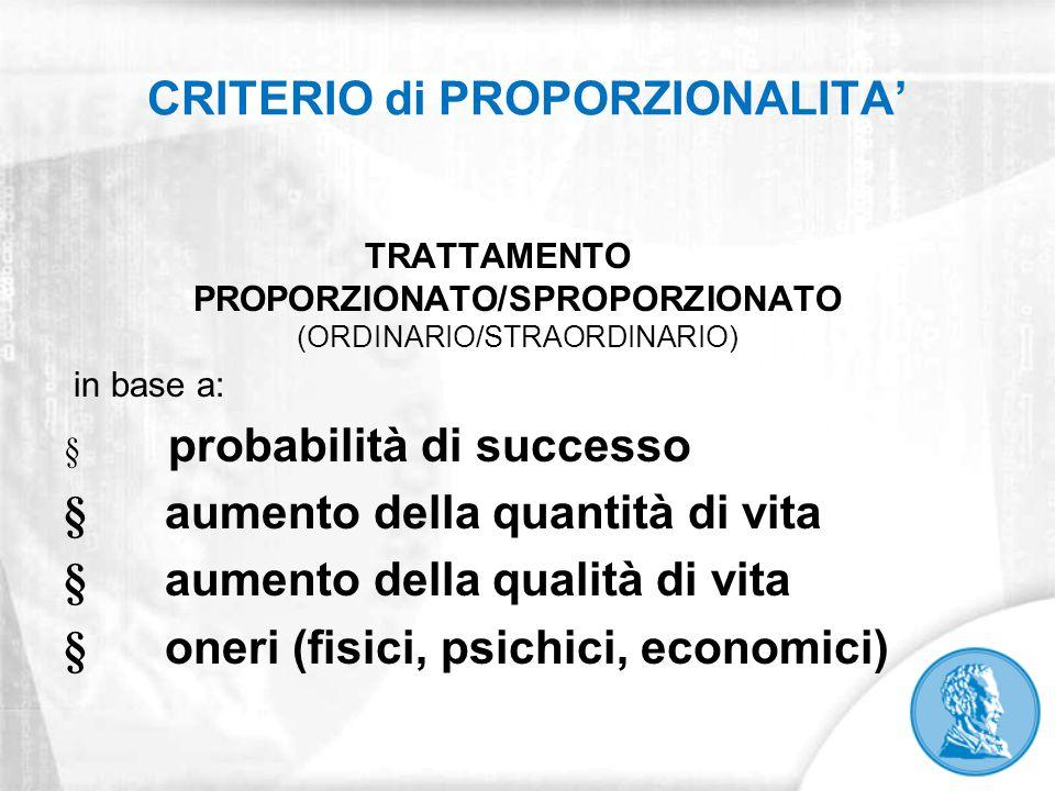 CRITERIO di PROPORZIONALITA' TRATTAMENTO PROPORZIONATO/SPROPORZIONATO (ORDINARIO/STRAORDINARIO) in base a:  probabilità di successo  aumento della q