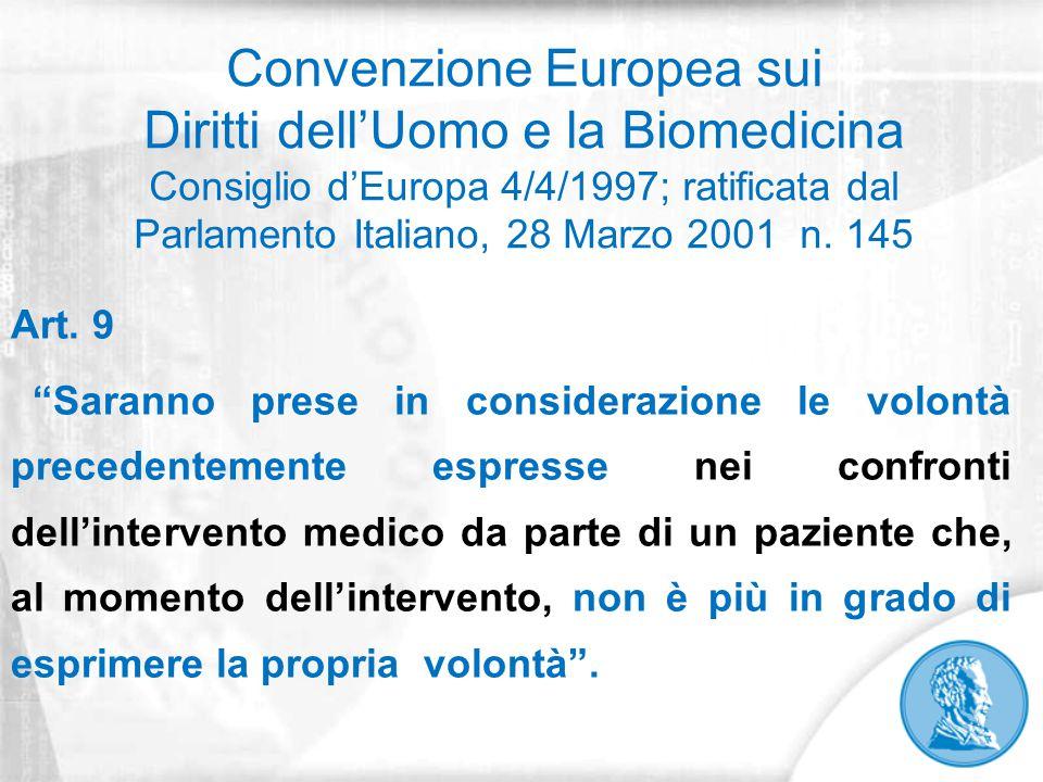 Convenzione Europea sui Diritti dell'Uomo e la Biomedicina Consiglio d'Europa 4/4/1997; ratificata dal Parlamento Italiano, 28 Marzo 2001 n. 145 Art.