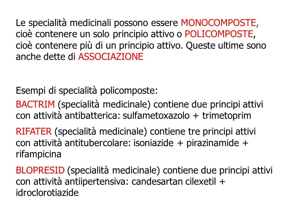 Le specialità medicinali possono essere MONOCOMPOSTE, cioè contenere un solo principio attivo o POLICOMPOSTE, cioè contenere più di un principio attiv
