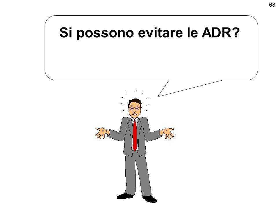 68 Si possono evitare le ADR?