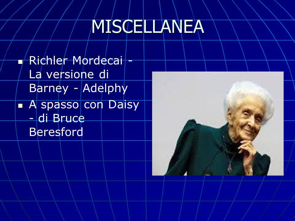 MISCELLANEA Richler Mordecai - La versione di Barney - Adelphy A spasso con Daisy - di Bruce Beresford
