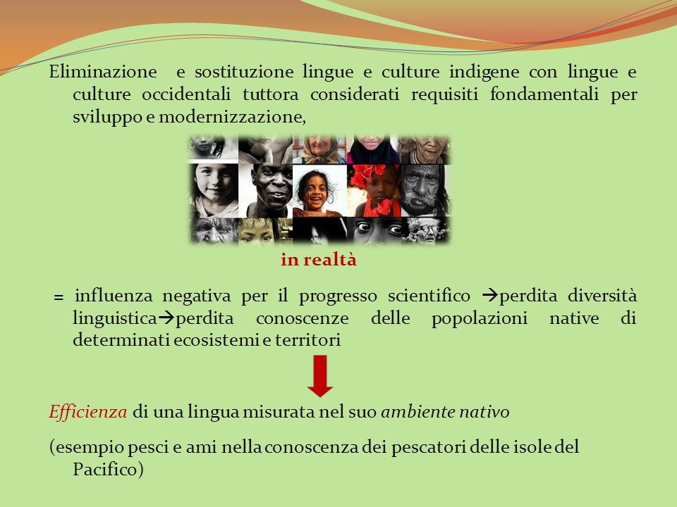Eliminazione e sostituzione lingue e culture indigene con lingue e culture occidentali tuttora considerati requisiti fondamentali per sviluppo e moder
