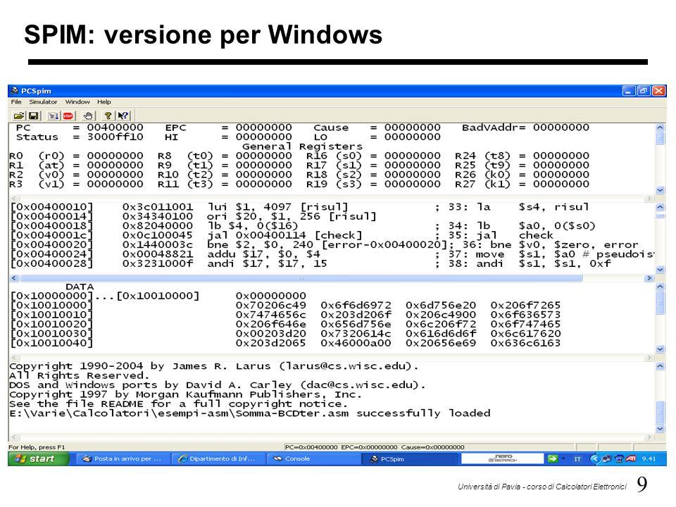9 Università di Pavia - corso di Calcolatori Elettronici SPIM: versione per Windows