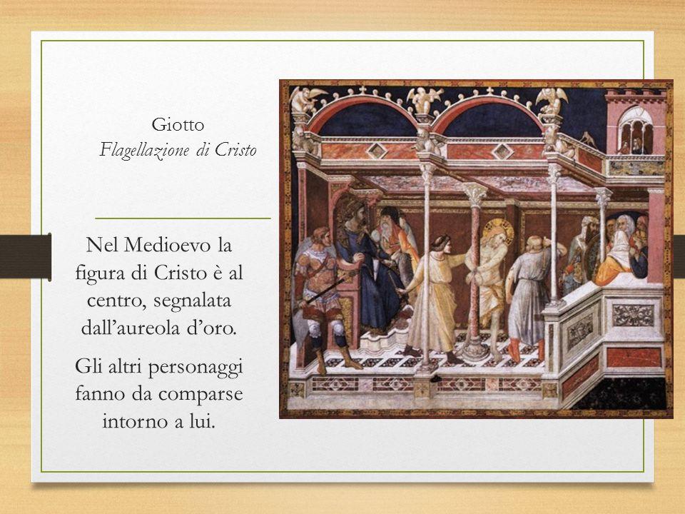 Giotto Flagellazione di Cristo Nel Medioevo la figura di Cristo è al centro, segnalata dall'aureola d'oro. Gli altri personaggi fanno da comparse into