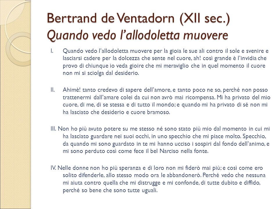 Bertrand de Ventadorn (XII sec.) Quando vedo l'allodoletta muovere I.Quando vedo l'allodoletta muovere per la gioia le sue ali contro il sole e svenir