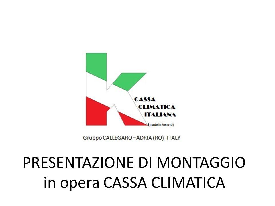 PRESENTAZIONE DI MONTAGGIO in opera CASSA CLIMATICA