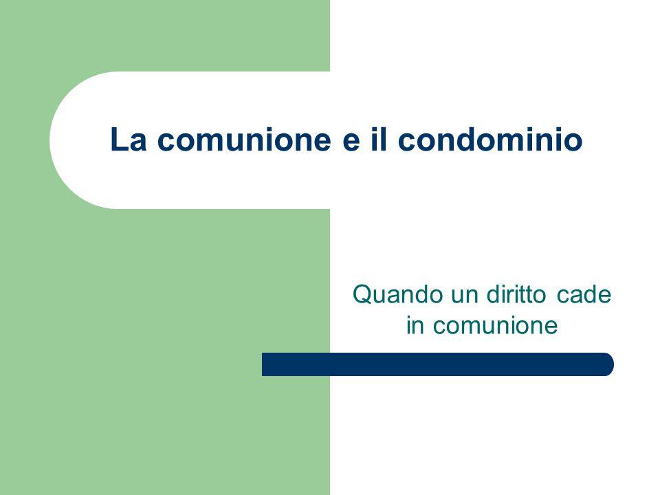La comunione e il condominio Quando un diritto cade in comunione