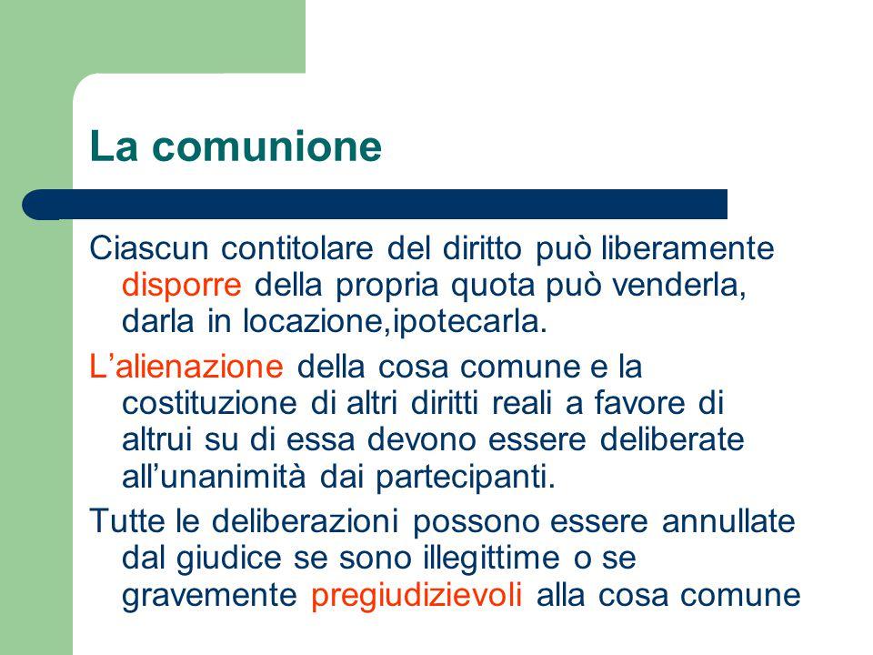  La comunione si scioglie con la divisione  Non può essere sciolta la comunione forzosa  Né quella espressamente vincolata dai partecipanti (max.