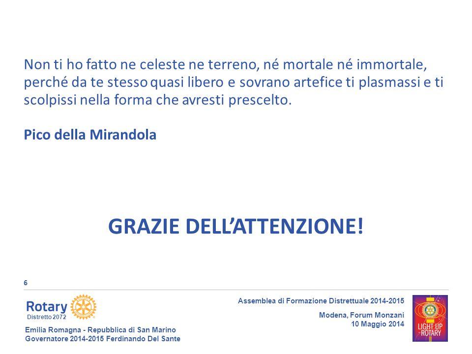 Emilia Romagna - Repubblica di San Marino Governatore 2014-2015 Ferdinando Del Sante Distretto 2072 6 Assemblea di Formazione Distrettuale 2014-2015 M