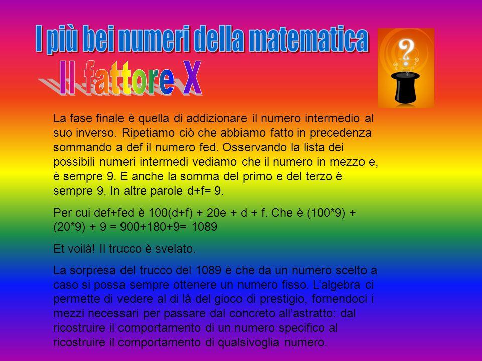 La fase finale è quella di addizionare il numero intermedio al suo inverso.