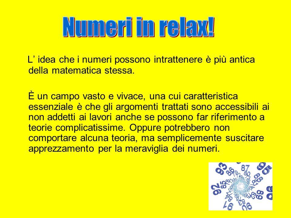 L' idea che i numeri possono intrattenere è più antica della matematica stessa.