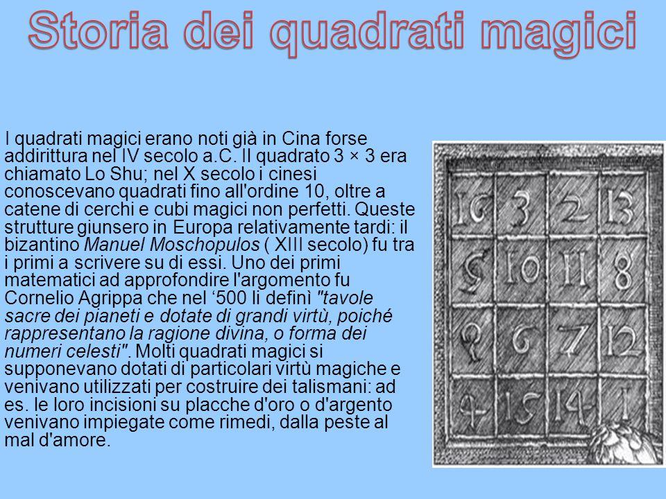 I quadrati magici erano noti già in Cina forse addirittura nel IV secolo a.C.