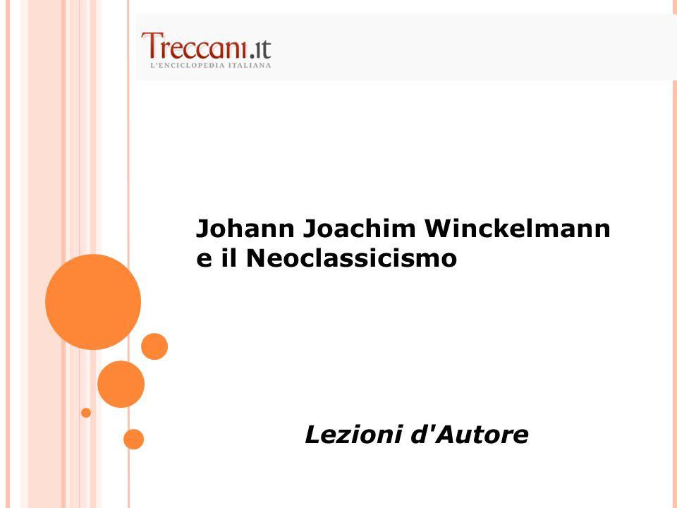 Johann Joachim Winckelmann e il Neoclassicismo Lezioni d Autore