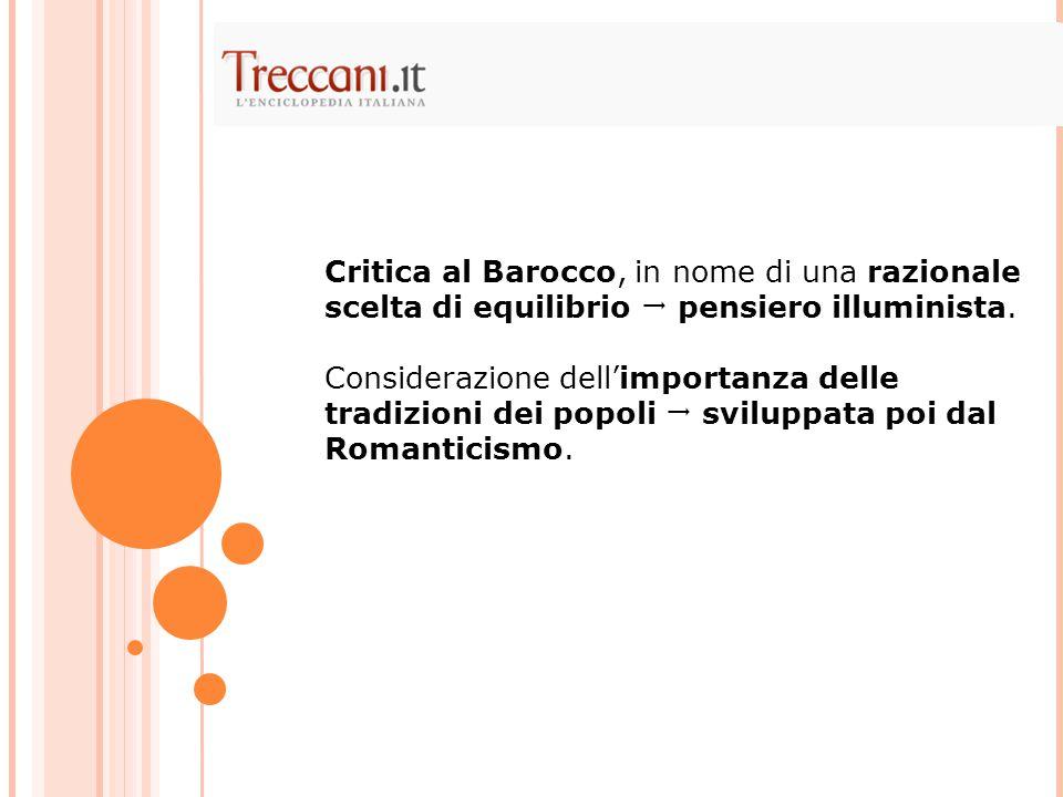 Critica al Barocco, in nome di una razionale scelta di equilibrio  pensiero illuminista.