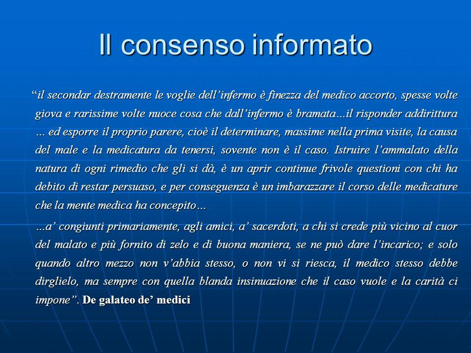 Consenso ed Informazione Dal paternalismo medico all'autodeterminazione del paziente Dal paternalismo medico all'autodeterminazione del paziente Il consenso informato