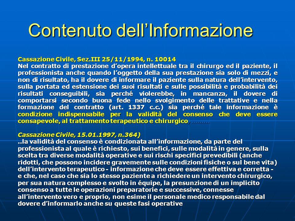 Contenuto dell'Informazione Cassazione Civile, Sez.III 25/11/1994, n. 10014 Nel contratto di prestazione d'opera intellettuale tra il chirurgo ed il p