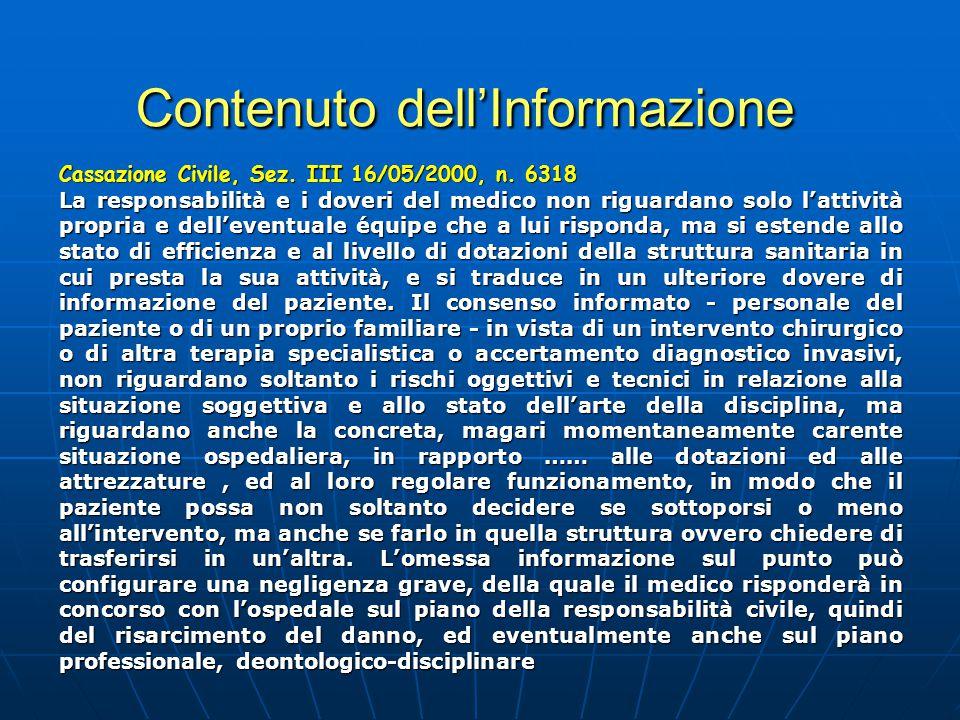 Contenuto dell'Informazione Cassazione Civile, Sez. III 16/05/2000, n. 6318 La responsabilità e i doveri del medico non riguardano solo l'attività pro