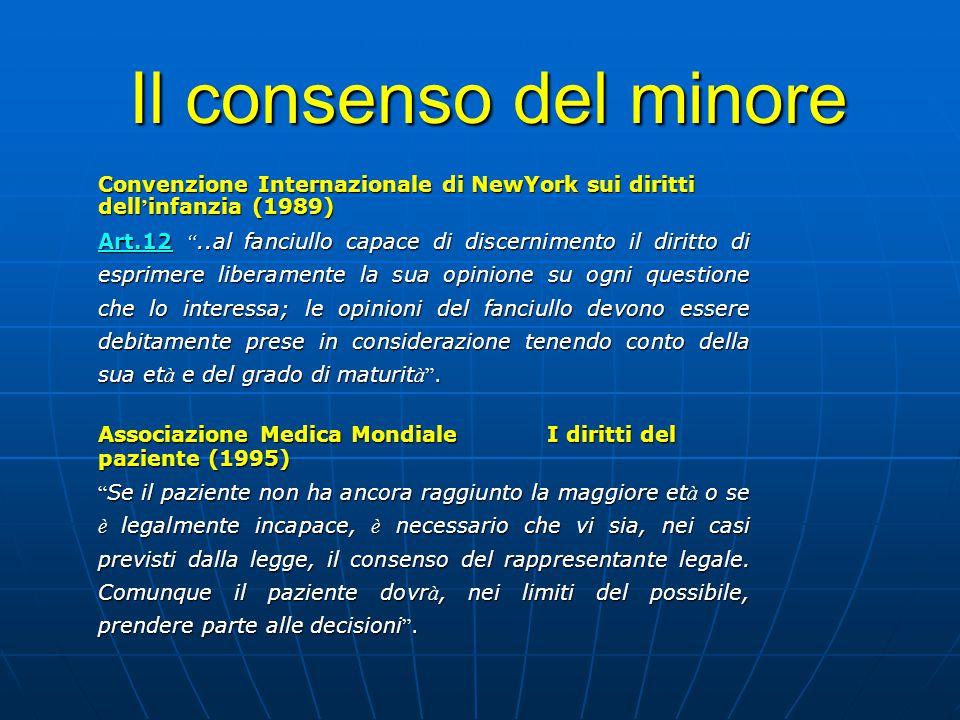 """Il consenso del minore Convenzione Internazionale di NewYork sui diritti dell ' infanzia (1989) Art.12 """"..al fanciullo capace di discernimento il diri"""