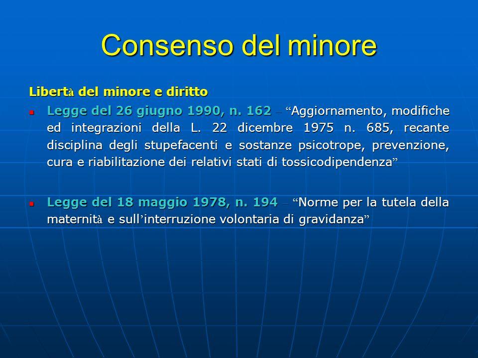 """Consenso del minore Libert à del minore e diritto Legge del 26 giugno 1990, n. 162 – """" Aggiornamento, modifiche ed integrazioni della L. 22 dicembre 1"""