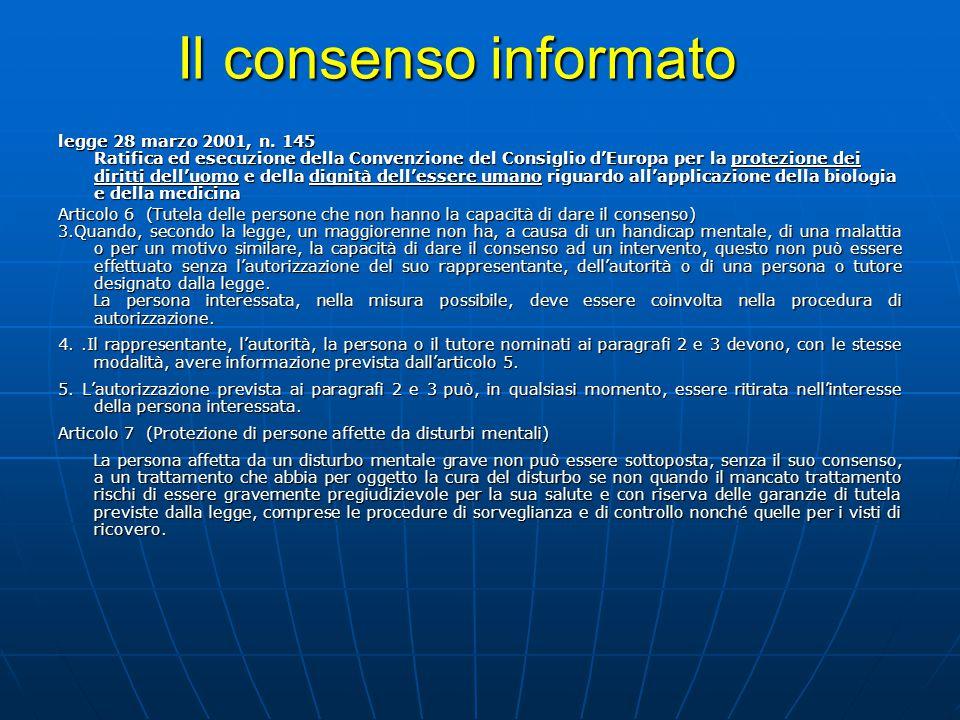 Il consenso informato legge 28 marzo 2001, n. 145 Ratifica ed esecuzione della Convenzione del Consiglio d'Europa per la protezione dei diritti dell'u