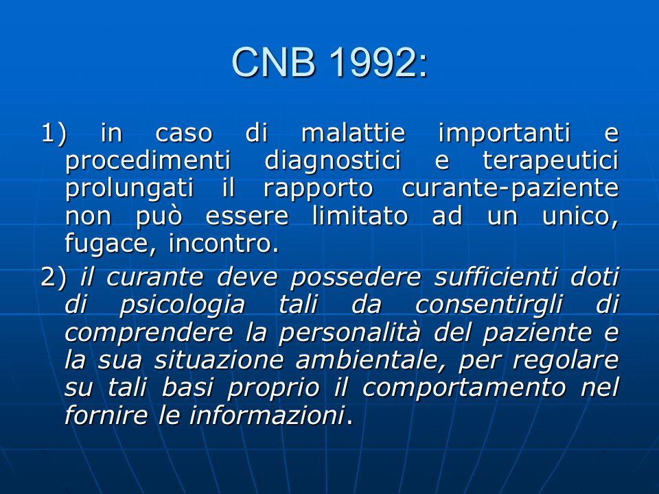 CNB 1992: 1) in caso di malattie importanti e procedimenti diagnostici e terapeutici prolungati il rapporto curante-paziente non può essere limitato a