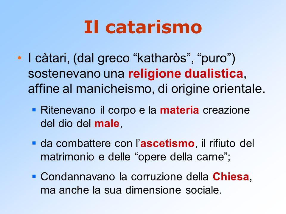 """Il catarismo I càtari, (dal greco """"katharòs"""", """"puro"""") sostenevano una religione dualistica, affine al manicheismo, di origine orientale.  Ritenevano"""