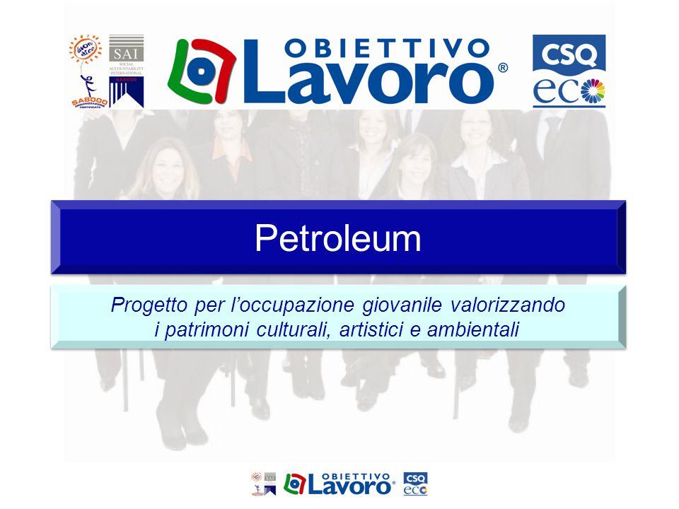 Petroleum Progetto per l'occupazione giovanile valorizzando i patrimoni culturali, artistici e ambientali Progetto per l'occupazione giovanile valoriz