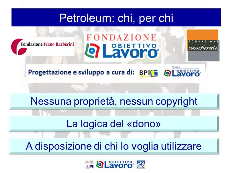 Petroleum: chi, per chi Nessuna proprietà, nessun copyright La logica del «dono» A disposizione di chi lo voglia utilizzare Petroleum: chi, per chi