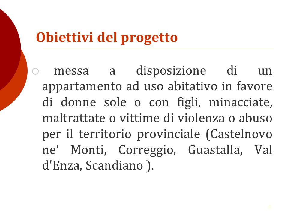 5 Garantiscono il servizio: La Provincia di Reggio Emilia ha contribuito alla realizzazione del progetto con un finanziamento a proprio carico pari ad € 140.000,00, che garantiscono il funzionamento della struttura per almeno due anni.