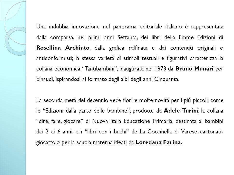 Una indubbia innovazione nel panorama editoriale italiano è rappresentata dalla comparsa, nei primi anni Settanta, dei libri della Emme Edizioni di Ro