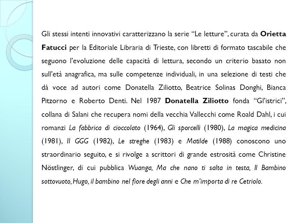"""Gli stessi intenti innovativi caratterizzano la serie """"Le letture"""", curata da Orietta Fatucci per la Editoriale Libraria di Trieste, con libretti di f"""