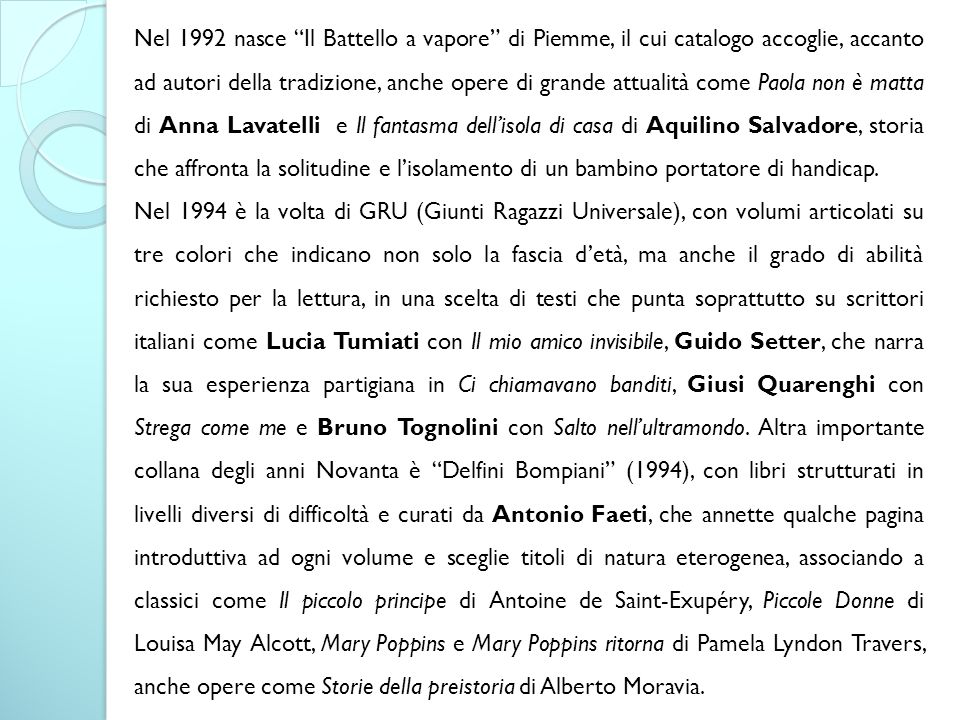 """Nel 1992 nasce """"Il Battello a vapore"""" di Piemme, il cui catalogo accoglie, accanto ad autori della tradizione, anche opere di grande attualità come Pa"""