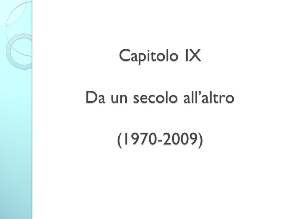 Capitolo IX Da un secolo all'altro (1970-2009)