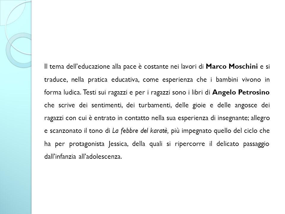 Il tema dell'educazione alla pace è costante nei lavori di Marco Moschini e si traduce, nella pratica educativa, come esperienza che i bambini vivono