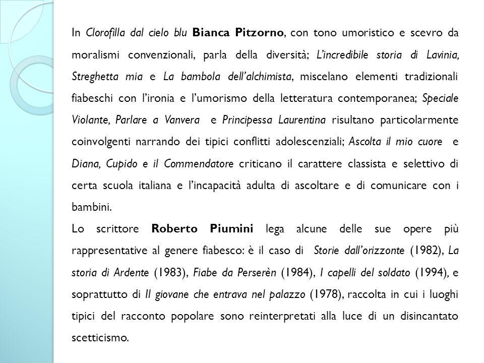 In Clorofilla dal cielo blu Bianca Pitzorno, con tono umoristico e scevro da moralismi convenzionali, parla della diversità; L'incredibile storia di L