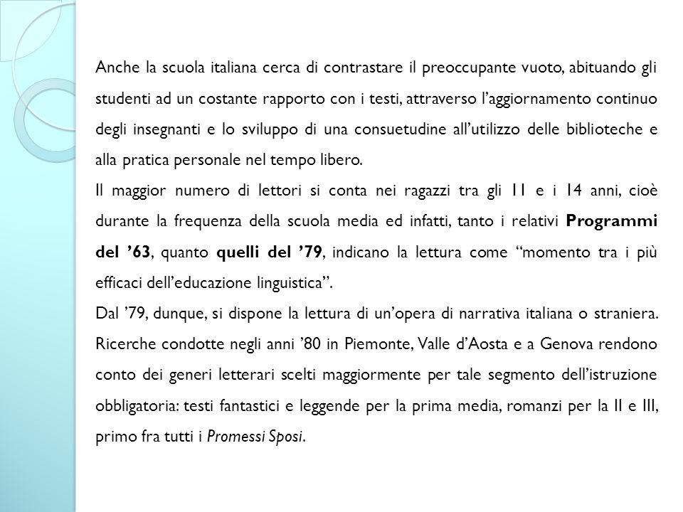 Anche la scuola italiana cerca di contrastare il preoccupante vuoto, abituando gli studenti ad un costante rapporto con i testi, attraverso l'aggiorna