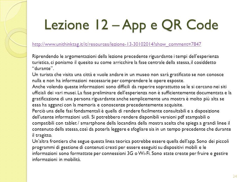 25 Nel caso del turismo le applicazioni su smartphone o tablet potrebbero dare la possibilità di legare la posizione al contenuto.