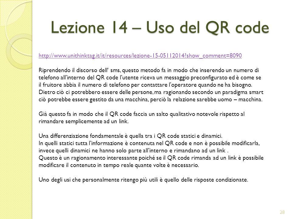 29 Uno stesso qr code potrebbe dare risposte diverse in base al sistema operativo utilizzato, ma soprattutto in base alla lingua del sistema.