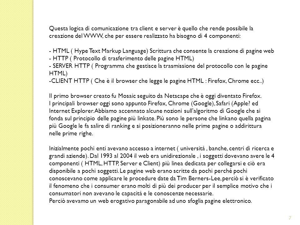 Lezione 4 - Prosumer http://www.unithinktag.it/it/resources/lezione-4-08102014?show_comment=7154 Nel 1992/3 Tim Berners-Lee fece un grande regalo all'umanità, inventò il Web.