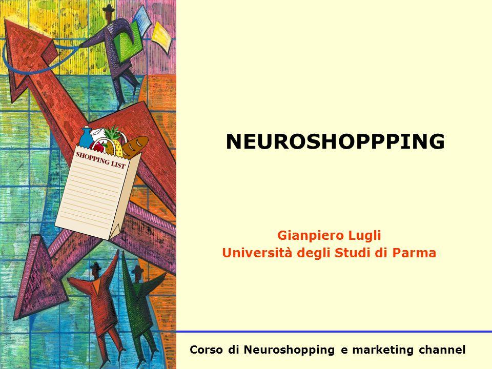 Corso di Neuroshopping e marketing channel SISA NEUROSHOPPPING Gianpiero Lugli Università degli Studi di Parma