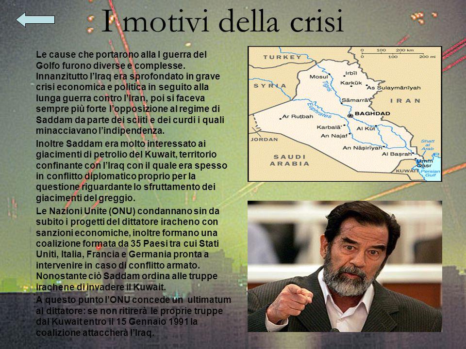 Storia La prima crisi irachena La prima crisi irachena La I guerra del Golfo La I guerra del Golfo La I guerra del Golfo La I guerra del Golfo Le malattie della guerra Le malattie della guerra