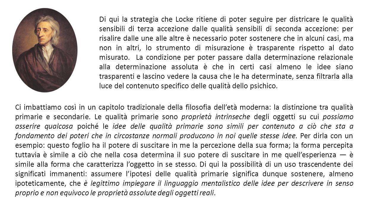 Di qui la strategia che Locke ritiene di poter seguire per districare le qualità sensibili di terza accezione dalle qualità sensibili di seconda accez