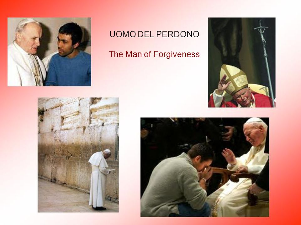 UOMO DEL PERDONO The Man of Forgiveness