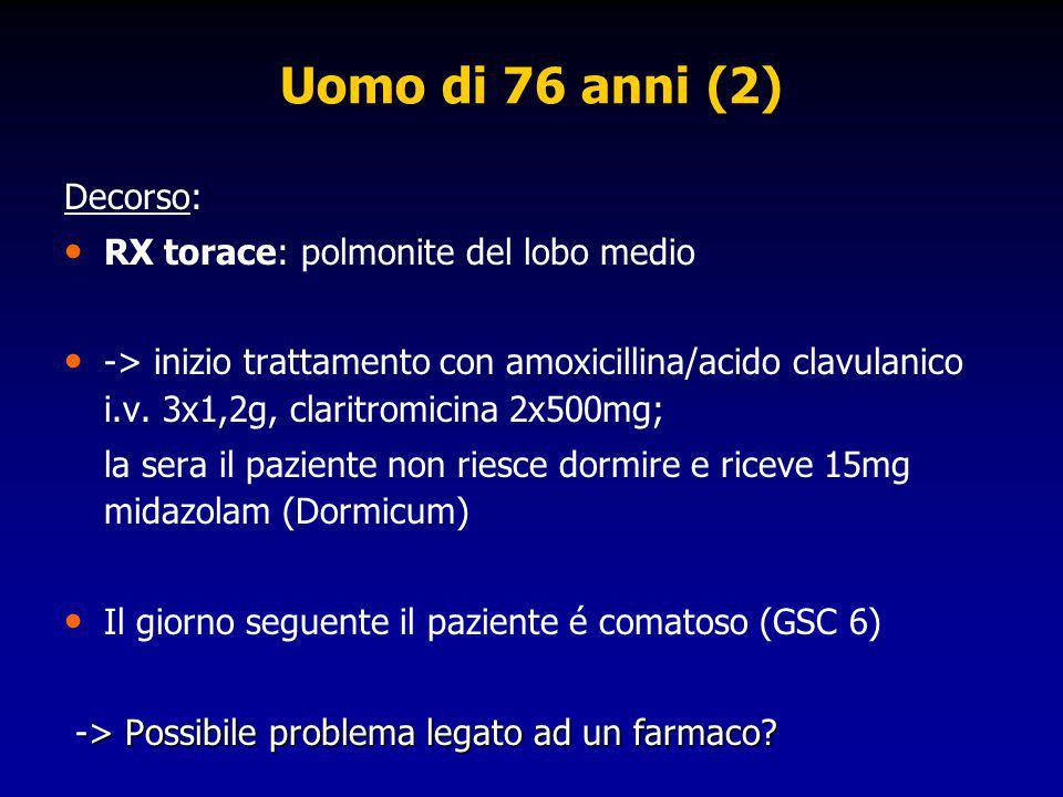 Uomo di 76 anni (2) Decorso: RX torace: polmonite del lobo medio -> inizio trattamento con amoxicillina/acido clavulanico i.v. 3x1,2g, claritromicina