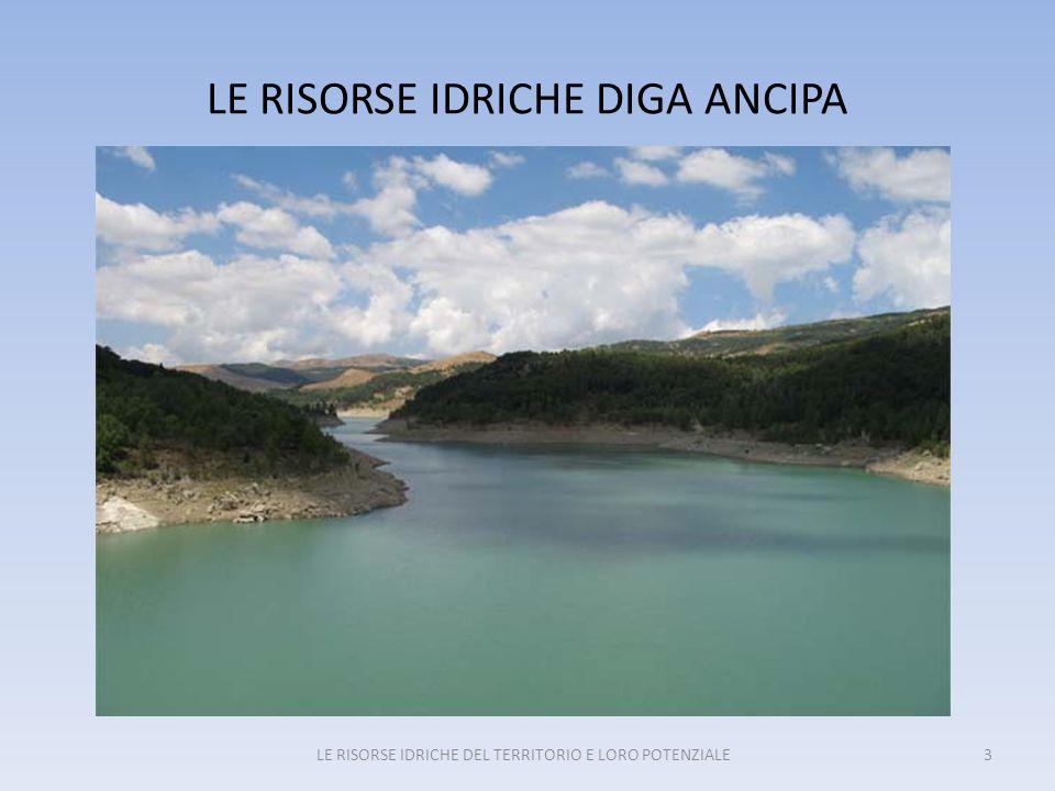 LE RISORSE IDRICHE DIGA ANCIPA LE RISORSE IDRICHE DEL TERRITORIO E LORO POTENZIALE3
