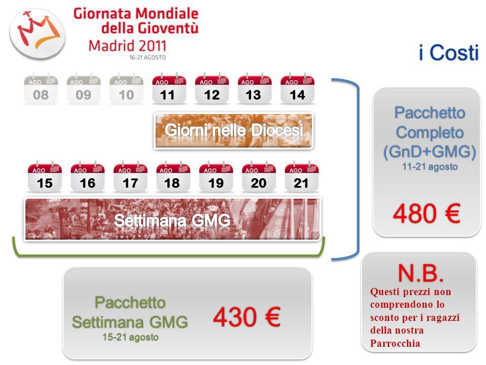 PacchettoCompleto(GnD+GMG) 11-21 agosto Pacchetto Settimana GMG 15-21 agosto per i ragazzi della nostra Parrocchia 300 € NON PREVISTO N.B.