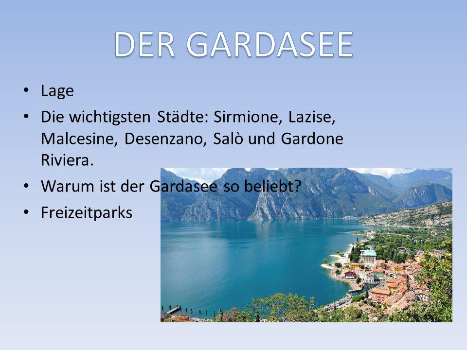 Lage Die wichtigsten Städte: Sirmione, Lazise, Malcesine, Desenzano, Salò und Gardone Riviera.