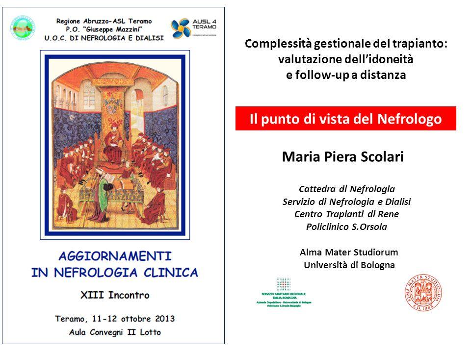 Complessità gestionale del trapianto: valutazione dell'idoneità e follow-up a distanza Alma Mater Studiorum Università di Bologna Cattedra di Nefrolog