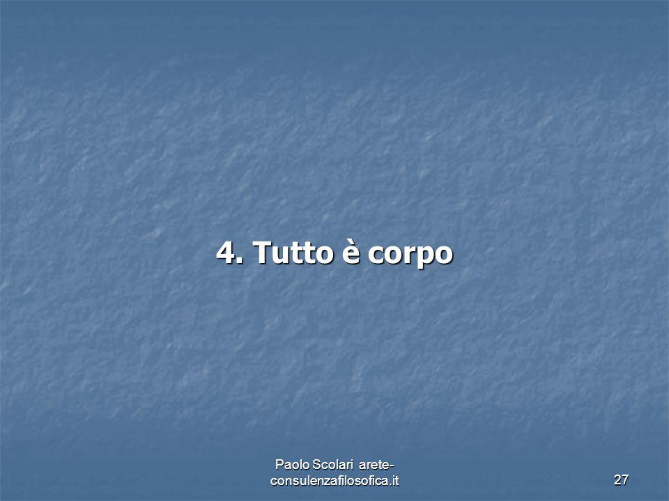 4. Tutto è corpo Paolo Scolari arete- consulenzafilosofica.it27